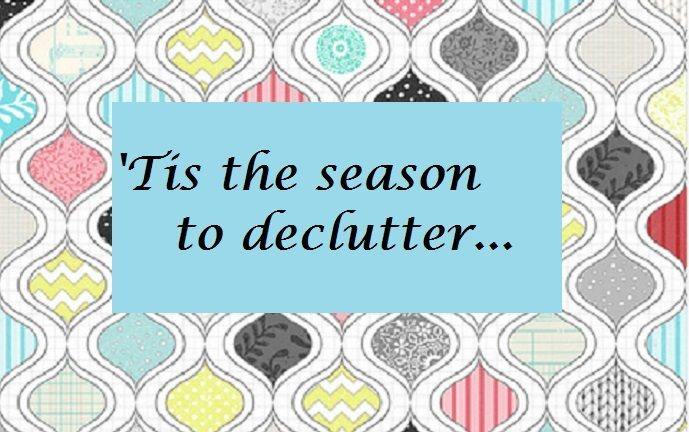 T'is the season to declutter